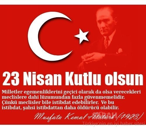 23 Nisan mesajları ile Çocuk Bayramı'nı unutmayın! Atatürk sözleri ile en güzel, kısa ve resimli 23 Nisan kutlama mesajları