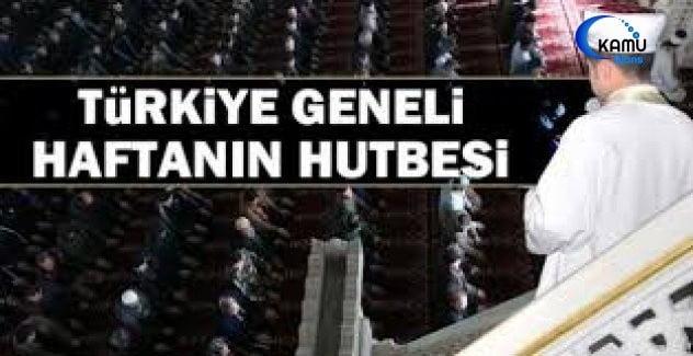 diyanet eylul turkiye geneli cuma hutbesi yayimlandi kamuajans