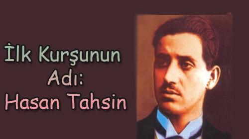 15 Mayıs Hasan Tahsin Ölüm Yıldönümü