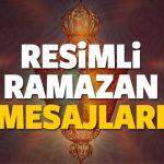 resimli hosgeldin ramazan ayi mesajlari en ozel ve ramazan sozleri