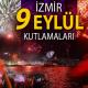 İzmir 9 Eylül Kutlamaları ve programı. Alsancak'ta Fener alayı ve …