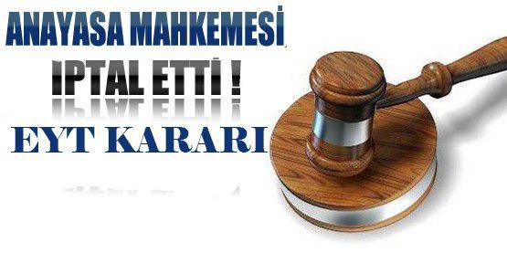 anayasa mahkemesi eyt hakli buldu h