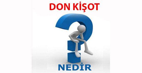 Don Kişot Kimdir? Don Kişot Hakkında Ayrıntılı Bilgi